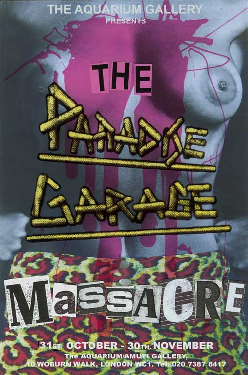 The Paradise Garage Massacre.  31st October - 30th Movember 2007 The Aquarium/Amuti Gallery, 10 Woburn Walk, London